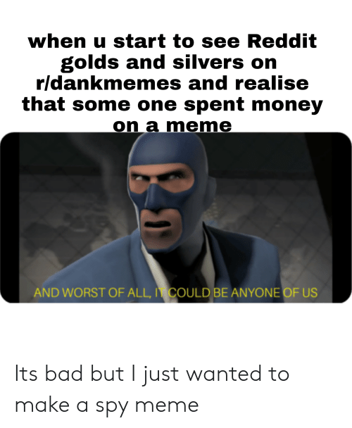 When U Start to See Reddit Golds and Silvers on Rldankmemes