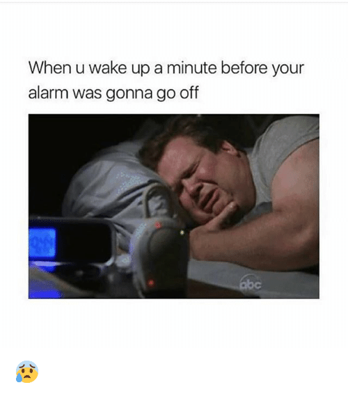 Funny, Alarm, and Wake: When u wake up a minute before your  alarm was gonna go off 😰