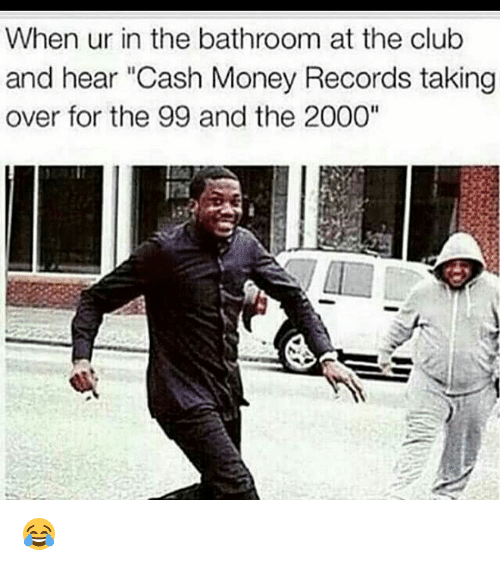 Cash money records taking over for the 99 and 2000