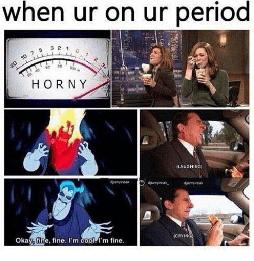 Horny when on period