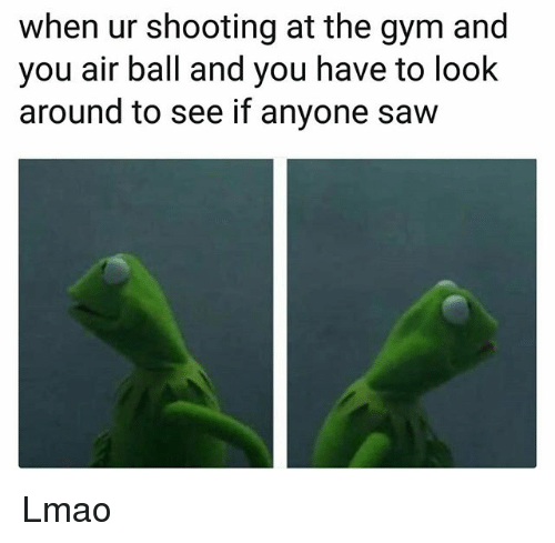 Funny, Gym, and Lmao: when ur shooting at the gym and  you air ball and you have to look  around to see if anyone saw Lmao