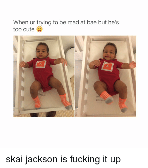 Bae, Cute, and Fucking: When ur trying to be mad at bae but he's  too cute skai jackson is fucking it up