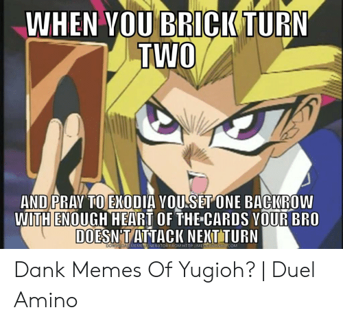 When Vou Brick Turn And Pra To Exodia Vouset One Bacikroww With