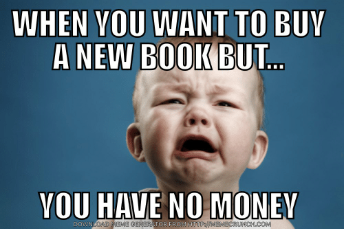 Meme, Http, and Com: WHEN VOU WANT TO BUY  A NEW BOOIK BUT  YOU  DOWNLOA  D MEME GENERATOR FROM HTTP:MEMECRUNCH.COM