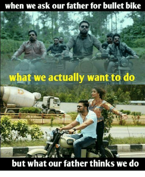 Memes, Bike, and 🤖: when we ask our father for bullet bike  what we actually want to do  but what our father thinks we do