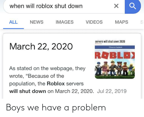 When Is Roblox Shutting Down For Good When Will Roblox Shut Down Images Maps All News Videos Servers Will Shut Sawn 2020 March 22 2020 Thet Roblo As Stated On The Webpage They Wrote Because Of The Population The