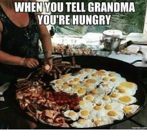 when wou tell grandma youre hungry memes com 3873848 when wou tell grandma you're hungry memes com funny meme on me me
