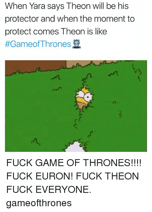 Game of Thrones, Memes, and Fuck: When Yara says Theon will be his