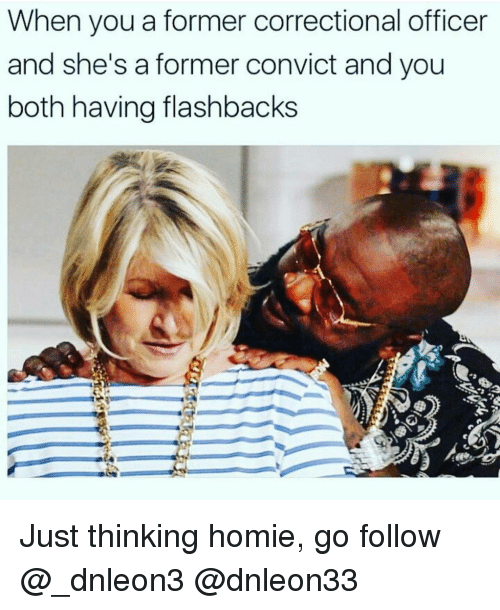 when you a former correctional officer and she s a former convict