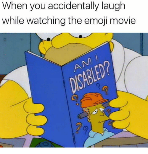 Emoji, Movie, and You: When you accidentally laugh  while watching the emoji movie  2