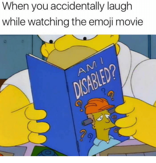 Emoji, Movie, and You: When you accidentally laugh  while watching the emoji movie
