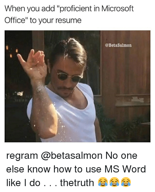 When You Add Proficient in Microsoft Office to Your Resume Salmon ...