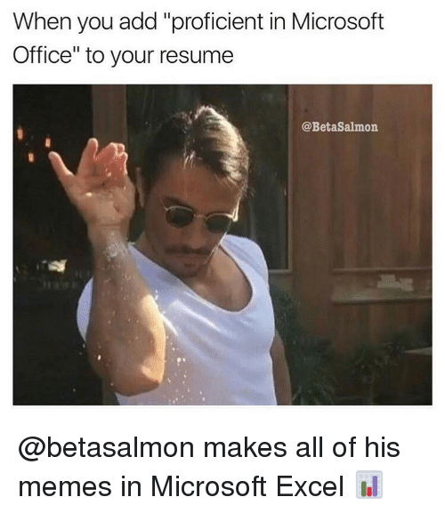 when you add proficient in microsoft office to your resume makes