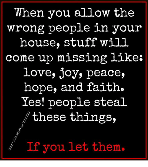 When You Allow the Wrong People in Your House Stuff Will Come Up ...