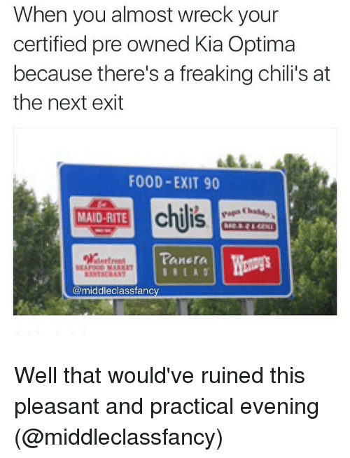 Chilis, Memes, And Kia Optima: When You Almost Wreck Your Certified Pre  Owned