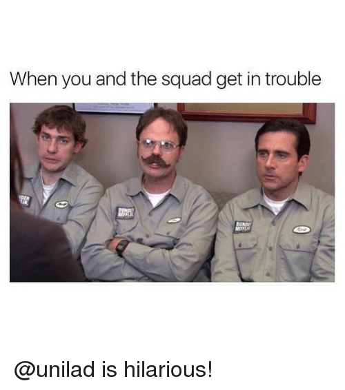 Memes, Squad, and Hilarious: When you and the squad get in trouble @unilad is hilarious!