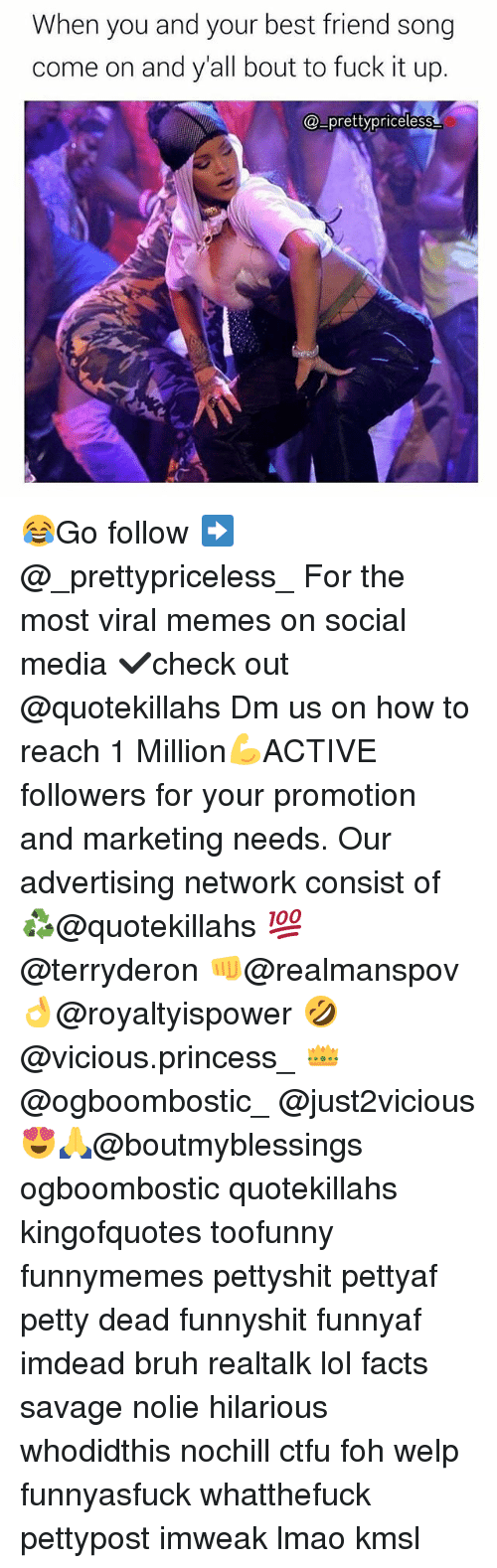 Best Friend, Bruh, and Ctfu: When you and your best friend song  come on and y'all bout to fuck it up.  @ prettypriceles 😂Go follow ➡@_prettypriceless_ For the most viral memes on social media ✔check out @quotekillahs Dm us on how to reach 1 Million💪ACTIVE followers for your promotion and marketing needs. Our advertising network consist of ♻@quotekillahs 💯@terryderon 👊@realmanspov 👌@royaltyispower 🤣@vicious.princess_ 👑@ogboombostic_ @just2vicious😍🙏@boutmyblessings ogboombostic quotekillahs kingofquotes toofunny funnymemes pettyshit pettyaf petty dead funnyshit funnyaf imdead bruh realtalk lol facts savage nolie hilarious whodidthis nochill ctfu foh welp funnyasfuck whatthefuck pettypost imweak lmao kmsl