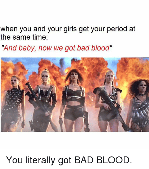 When You And Your Girls Get Your Period At The Same Time And Baby Now -9513