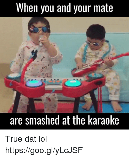 when you and your mate are smashed at the karaoke 15038695 ✅ 25 best memes about drunk karaoke drunk karaoke memes