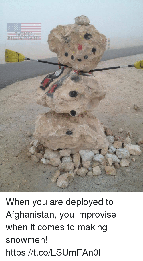 Memes, Afghanistan, and 🤖: When you are deployed to Afghanistan, you improvise when it comes to making snowmen! https://t.co/LSUmFAn0Hl
