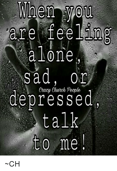 What to do when you feel depressed and alone