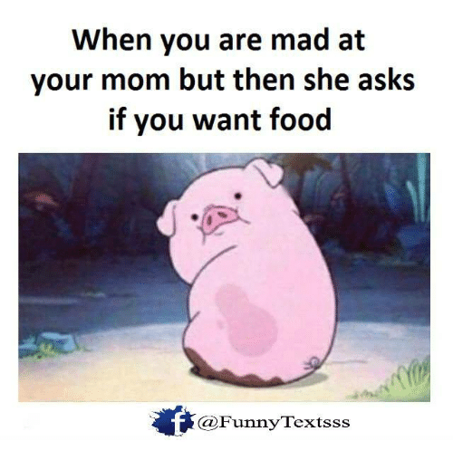 when you are mad at me