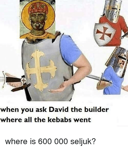 When you ask david the builder where all the kebabs went for Ask the builder