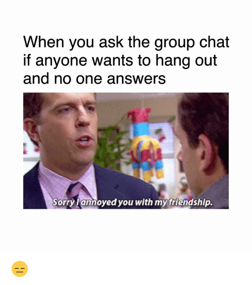 when you ask the group chat if anyone wants to 16221672 group chat memes part 4,Group Chat Meme