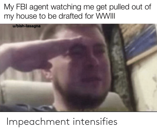 Reddit, Okay, and Intensifies: WHEN YOU BRING UP WW3  AROUND A REPUBLICAN REDDITOR  okay, get in.  imgflip.com Impeachment intensifies