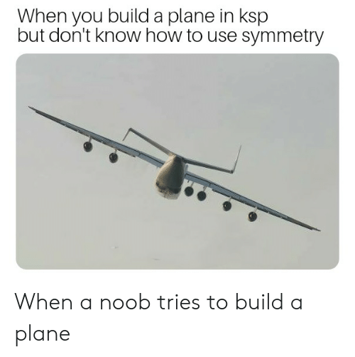 When You Build a Plane in Ksp but Don't Know How to Use