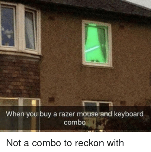 When You Buy a Razer Mouse and Keyboard Combo Not a Combo to Reckon