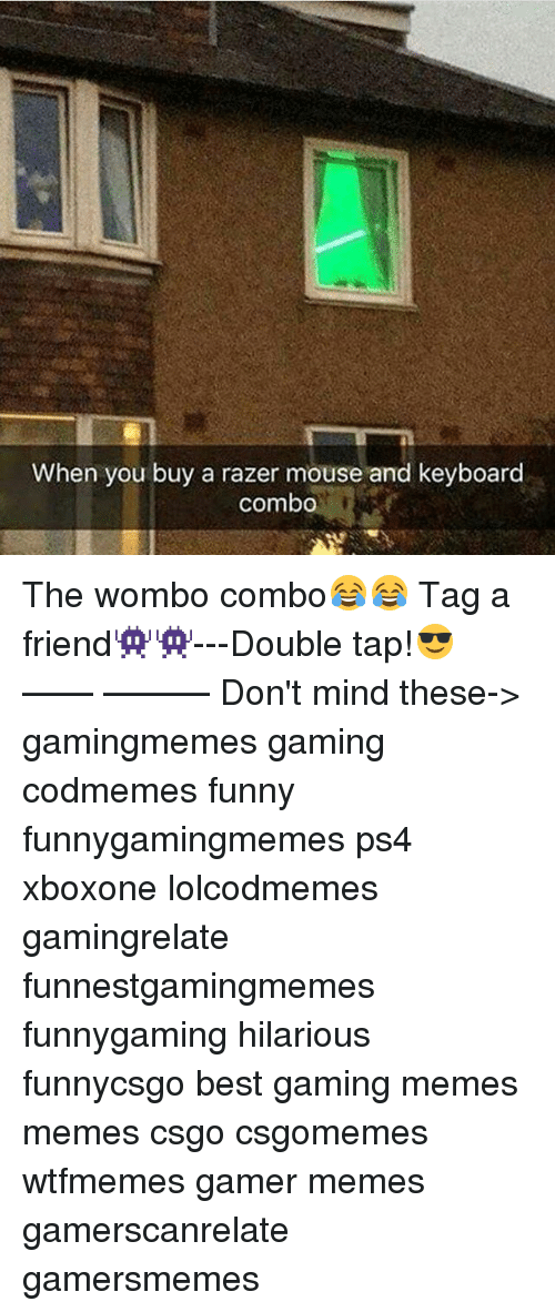 when you buy a razer mouse and keyboard combo the 18222117 ✅ 25 best memes about video game video game memes