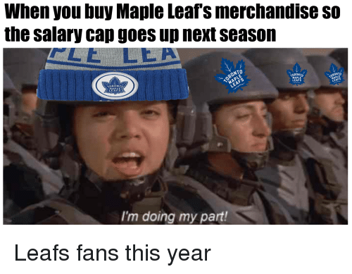018d022a0b4 When You Buy Maple Leafs Merchandise So the Salary Cap Goes Up Next ...