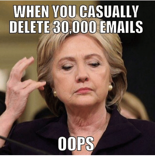 when you ca delete 80 000 emails oops 20121812 when you ca delete 80000 emails oops meme on me me