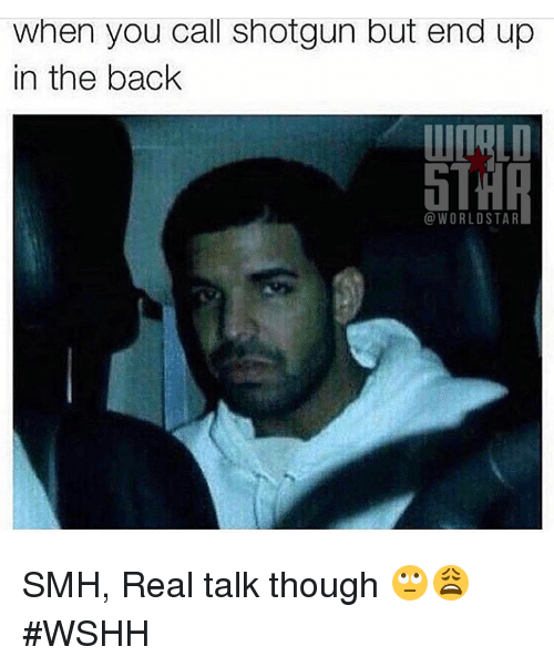 Smh, Wshh, and Star: when you call shotgun but end up  in the back  WORLD STAR SMH, Real talk though 🙄😩 #WSHH