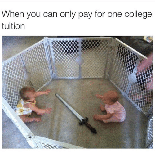 25 Best Memes About College Tuition College Tuition Memes