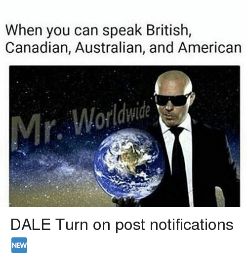 when you can speak british canadian australian and american dale 23437131 25 best speak british memes watered memes, night memes