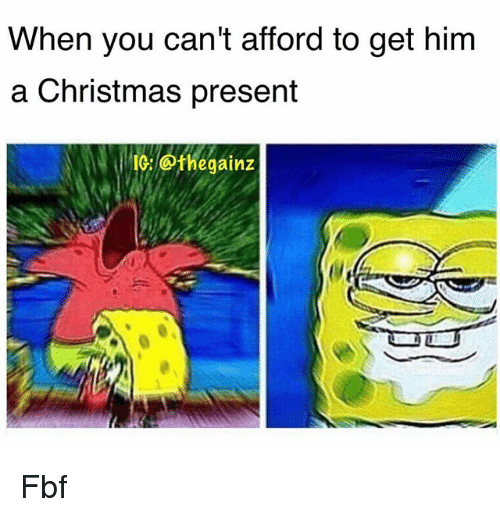 christmas memes and christmas present when you cant afford to get