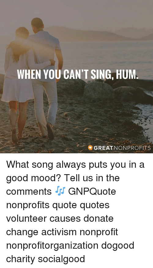 Hum Quote Beauteous WHEN YOU CAN'T SING HUM GREATNONPROFITS What Song Always Puts You In