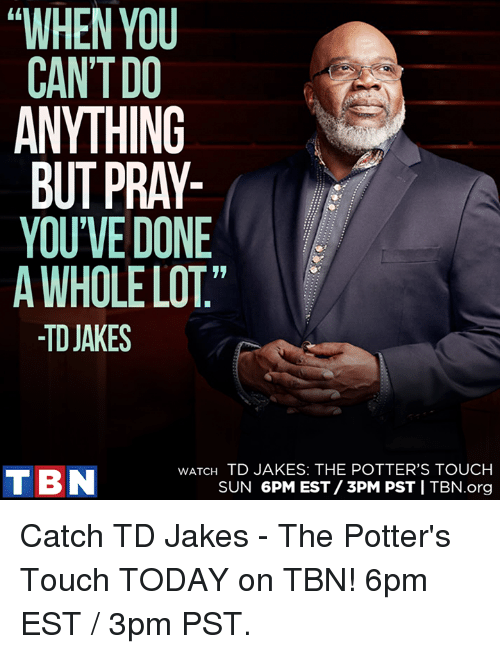 when you cantdo but pray youve done a whole lot 12039371 ✅ 25 best memes about td jakes td jakes memes