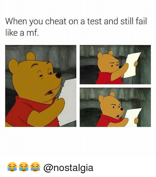 Fail, Memes, and Nostalgia: When you cheat on a test and still fail  like a mf 😂😂😂 @nostalgia
