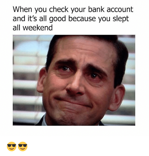 when you check your bank account and its all good 23383103 ✅ 25 best memes about it's all good it's all good memes
