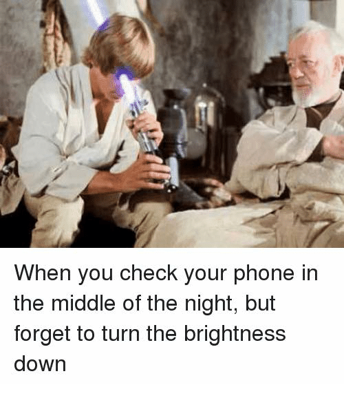 Dank, Phone, and The Middle: When you check your phone in  the middle of the night, but  forget to turn the brightness  down