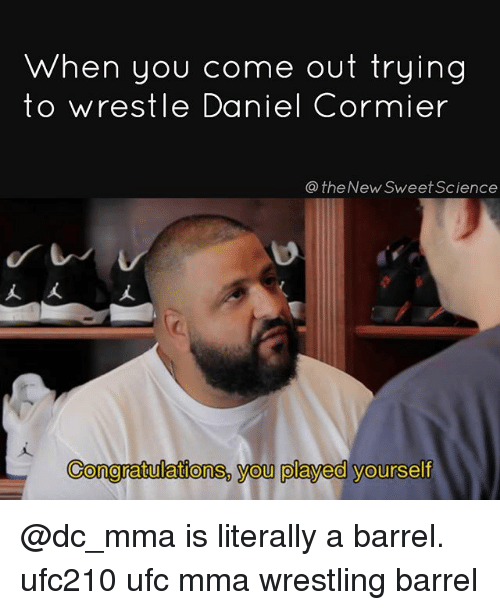 when you come out trying to wrestle daniel cormier the 19088389 ✅ 25 best memes about ufc 210 ufc 210 memes