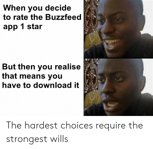 When You Decide to Rate the Buzzfeed App 1 Star but Then You