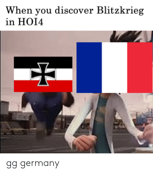 Gg, Discover, and Germany: When you discover Blitzkrieg  in HOI4 gg germany