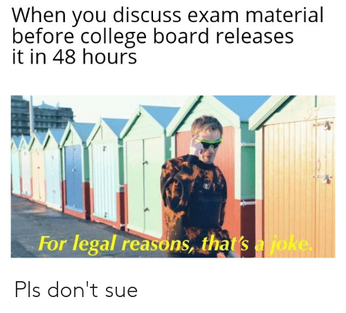 When You Discuss Exam Material Before College Board Releases