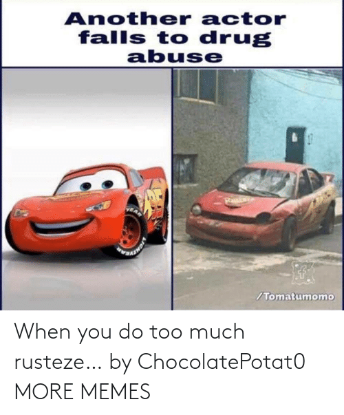 Dank, Memes, and Target: When you do too much rusteze… by ChocolatePotat0 MORE MEMES