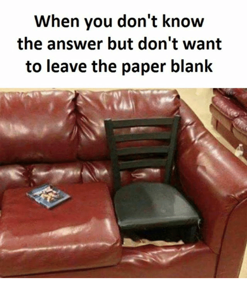 Blank, Answer, and Paper: When you don't know  the answer but don't want  to leave the paper blank