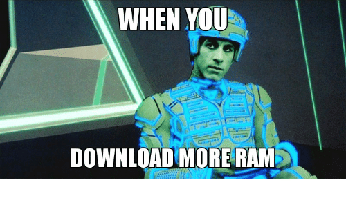 when you download more ram ram meme on